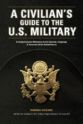 A Civilians Guide to the U.S. Military By Schading, Barbara, Ph.d./ Schading, Richard
